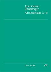 Rheinberger: Am Seegestade op. 158
