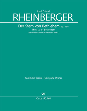 Josef Gabriel Rheinberger: Der Sterne von Bethlehem (L'étoile de Bethléem)