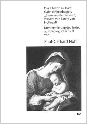 """Josef Gabriel Rheinberger: Kommentar zu Rheinbergers """"Stern von Bethlehem"""""""