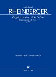 Josef Gabriel Rheinberger: Orgelsonate Nr. 15 in D