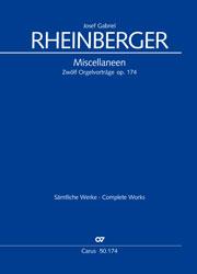 Rheinberger: Miscellaneen. Zwölf Orgelvorträge op. 174