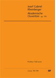 Josef Gabriel Rheinberger: Akademische Ouvertüre
