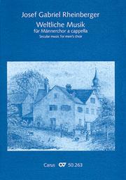 Rheinberger: Weltliche Musik für Männerchor a cappella