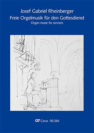 Rheinberger: Freie Orgelmusik für den Gottesdienst