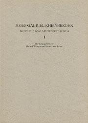 Josef Gabriel Rheinberger: Briefe und Dokumente seines Lebens I