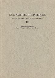 Josef Gabriel Rheinberger: Briefe und Dokumente seines Lebens III