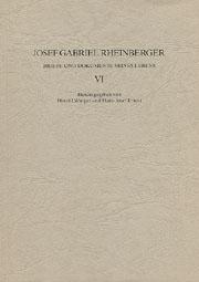 Josef Gabriel Rheinberger: Briefe und Dokumente seines Lebens VI