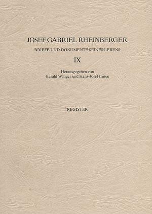 Josef Gabriel Rheinberger: Briefe und Dokumente seines Lebens IX