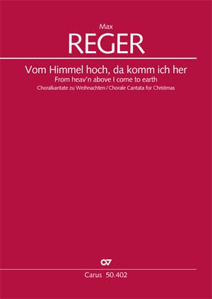 Max Reger: Vom Himmel hoch, da komm ich her