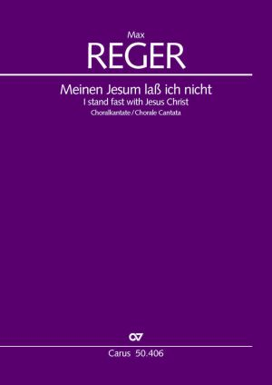 Max Reger: Meinen Jesum laß ich nicht