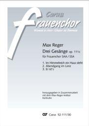 Reger: Drei Gesänge für 3stg Frauenchor