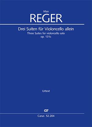 Reger: Drei Suiten für Violoncello allein op. 131c