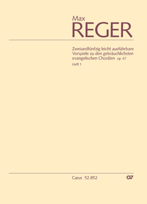 Reger: 52 easy preludes for the most common Lutheran chorales op. 67, Volume 1