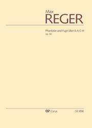 Max Reger: Phantasie und Fuge über B-A-C-H