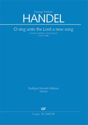 Georg Friedrich Händel: O sing unto the Lord a new song / O singet unserm Gott ein neues Lied