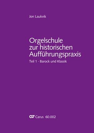 Jon Laukvik: Orgelschule zur historischen Aufführungspraxis