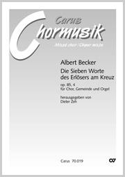Albert Becker: Die Sieben Worte des Erlösers am Kreuz