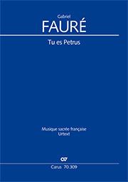 Gabriel Fauré: Tu es Petrus