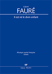 Gabriel Fauré: Il est né le divin enfant