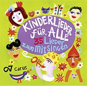 Kinderlieder für alle! 35 Lieder zum Mitsingen