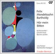 Mendelssohn: Hör mein Bitten. Kirchenwerke I (Bernius)