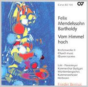 Mendelssohn: Vom Himmel hoch. Kirchenwerke II (Bernius)