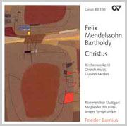 Mendelssohn: Christus. Kirchenwerke III (Bernius)