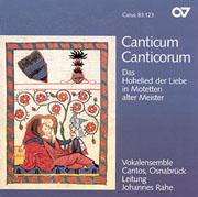Canticum Canticorum. Das Hohelied der Liebe in Motetten alter Meister