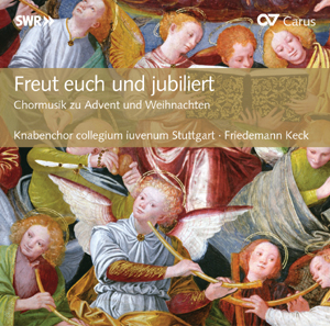 Freut euch und jubiliert [Be glad and rejoice]. Choral Music for Advent and Christmas