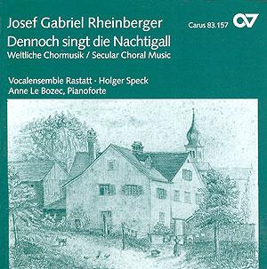 Rheinberger: Dennoch singt die Nachtigall. Weltliche Chormusik (Speck)