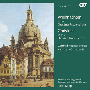 Christmas at the Dresden Frauenkirche. Homilius: Cantatas II