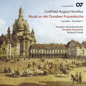 Homilius, Gottfried August: Musik an der Dresdner Frauenkirche - Kantaten I (Kreile)