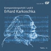 Erhard Karkoschka: Komponistenporträt I und II