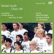 World Youth Choir' 99. Werke von Schnittke, Mocnik und Sandström (Bernius)