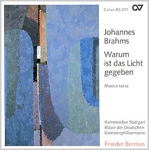 Brahms: Warum ist das Licht gegeben. Musica sacra (Bernius)