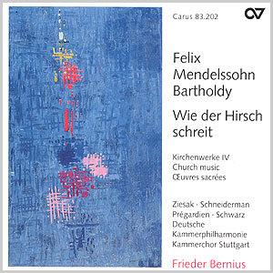 Mendelssohn: Wie der Hirsch schreit. Kirchenwerke IV (Bernius)
