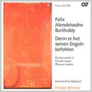 Mendelssohn: Denn er hat seinen Engeln befohlen. Kirchenwerke V (Bernius)