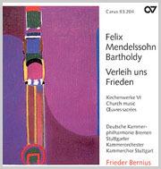 Mendelssohn-Bartholdy: Verleih uns Frieden. Oeuvres sacrées VI (Bernius)