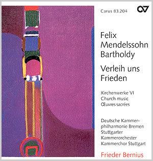 Mendelssohn: Verleih uns Frieden. Kirchenwerke VI (Bernius)