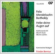Mendelssohn: Hebe deine Augen auf. Kirchenwerke VII (Bernius)