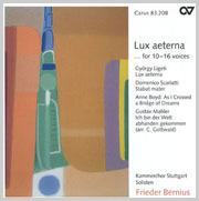 Lux aeterna ... for 10-16 parts. Oeuvres de Ligeti, Boyd et Malher (Bernius)