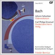 J.S. Bach: Osteroratorium ·  C.P.E. Bach: Danket dem Herrn / Heilig (Bernius)