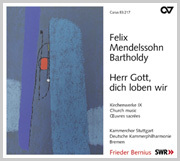 Mendelssohn: Herr Gott, dich loben wir. Kirchenwerke IX (Bernius)