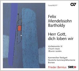 Mendelssohn: Herr Gott, dich loben wir. Church music IX
