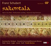 Franz Schubert: Sakontala / Bernius