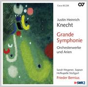 Justin Heinrich Knecht: Grande Symphonie. Orchesterwerke und Arien (Bernius)