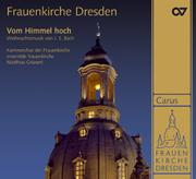 Frauenkirche Dresden. Vom Himmel hoch. Christmas music by Johann Sebastian Bach