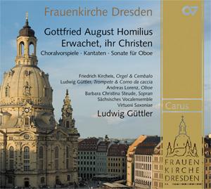 Homilius: Erwachet, ihr Christen. Choralvorspiele, Kantaten und Sonate für Oboe