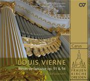 Louis Vierne: Pièces de fantaisie op. 51 & 54