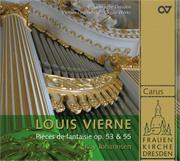 Louis Vierne: Pièces de fantaisie op. 53 + 55